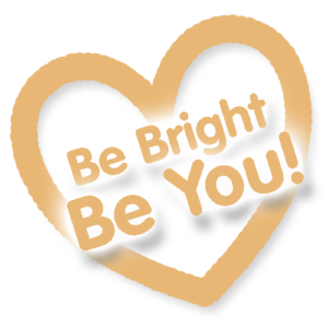 Be Bright - Be You! - Soul & Heart Journey School